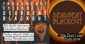 THRASHCAST Episode 1: DEADBEAT BLACKOUT