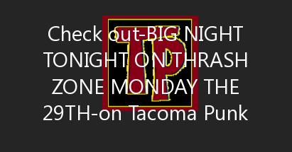 BIG NIGHT TONIGHT ON THRASH ZONE MONDAY THE 29TH FROM 6-10:30PM PST ON  WWW.DIGITALREVOLUTIONRADIO.COM Monday, March 29,…