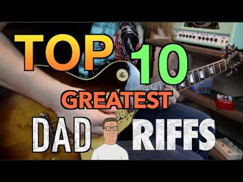 Top 10 Greatest Dad Riffs Of ALL TIME!!! ( What's Your Dad Level?)