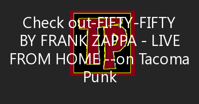 Fifty-Fifty by Frank Zappa – Live from home – Featuring our dear friend Martin Ettrich from the german band Birth Contro…