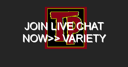 JOIN LIVE CHAT NOW>> VARIETY