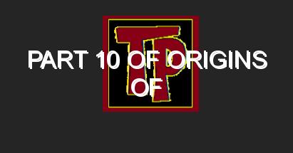 Part 10 of ORIGINS OF