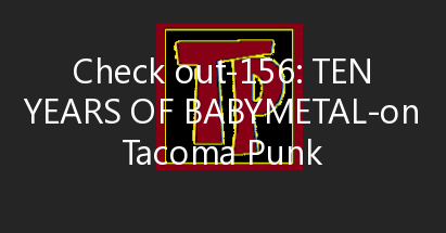 156: Ten Years Of Babymetal