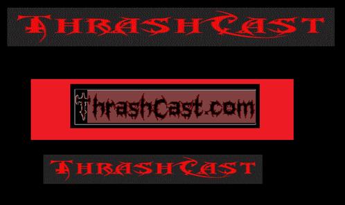 Today Thrashcast officially became a streaming radio station. http://listen.samcloud.com/w/128928/THRASHCAST#history