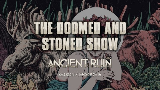 THE DOOMED & STONED SHOW ~Season 7, Episode 16~ Back in…