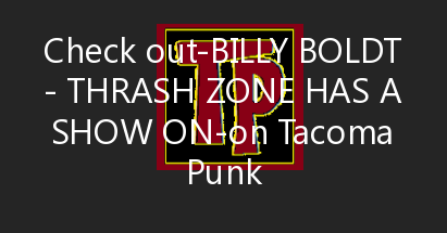 Billy Boldt – Thrash Zone has a show on 05/31/2021 at 06:00 PM @ Lightning Boldt Studio in Tacoma, WA https://www.reverb…