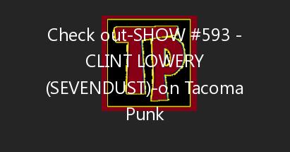 Show #593 – Clint Lowery (Sevendust)