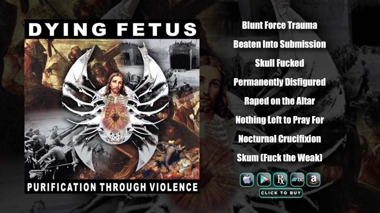 DYING FETUS – Purification Through Violence (Full Album Stream)